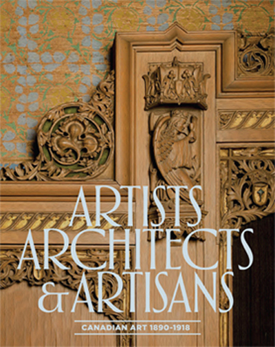Front cover, exhibition catalogue for Artists, Architects and Artisans: Canadian Art 1890-1918